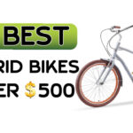 7 Best Hybrid Bikes Under 500 Buyer's Guide [2021 UPDATED]
